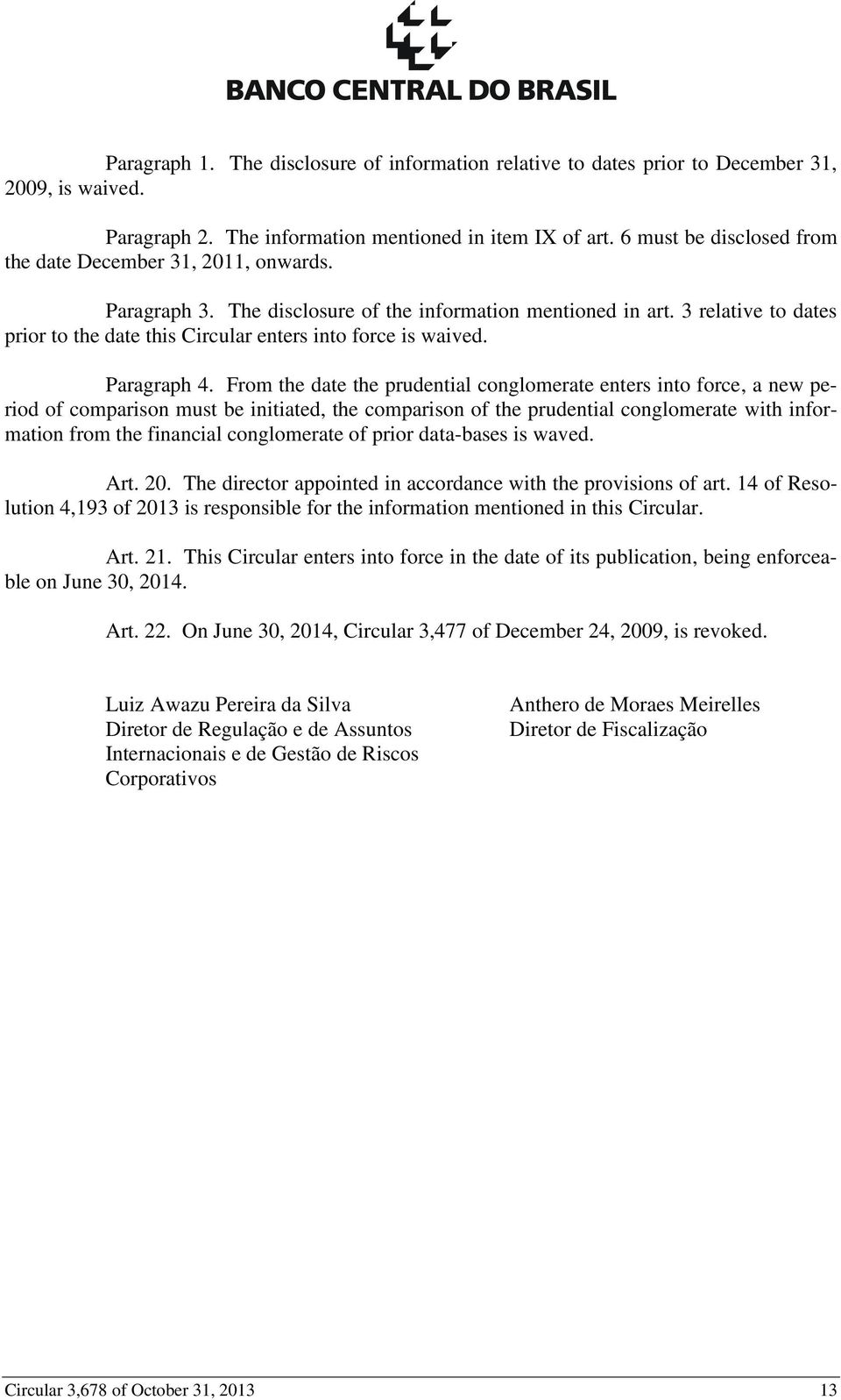 3 relative to dates prior to the date this Circular enters into force is waived. Paragraph 4.
