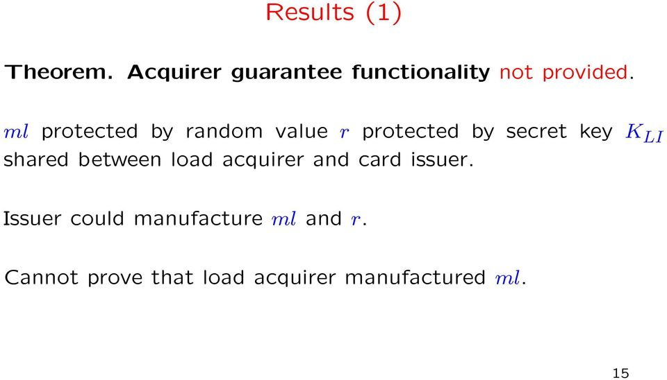 ml protected by random value r protected by secret key K LI
