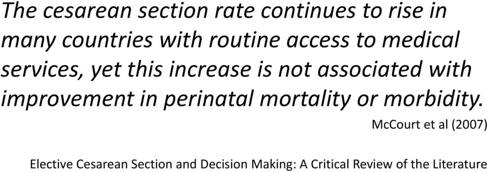 with improvement in perinatal mortality or morbidity.