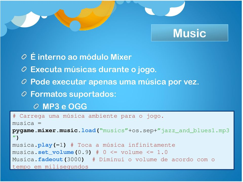 sep+ jazz_and_blues1.mp3 ) musica.play(-1) # Toca a música infinitamente musica.set_volume(0.