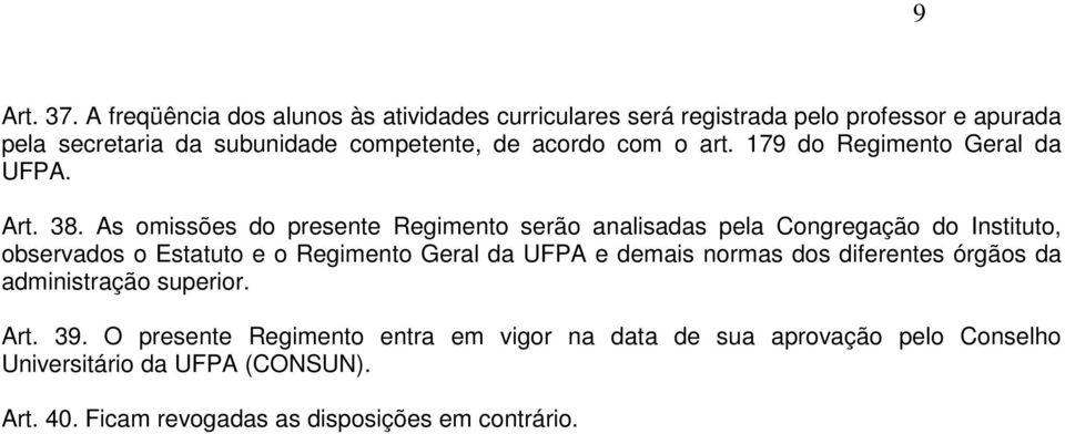 com o art. 179 do Regimento Geral da UFPA. Art. 38.