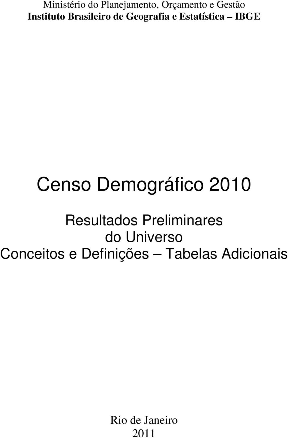 Censo Demográfico 2010 Resultados Preliminares do