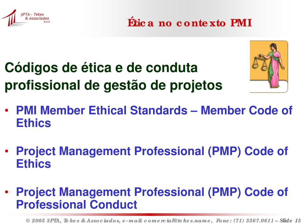 Project Management Professional (PMP) Code of Ethics Project Management