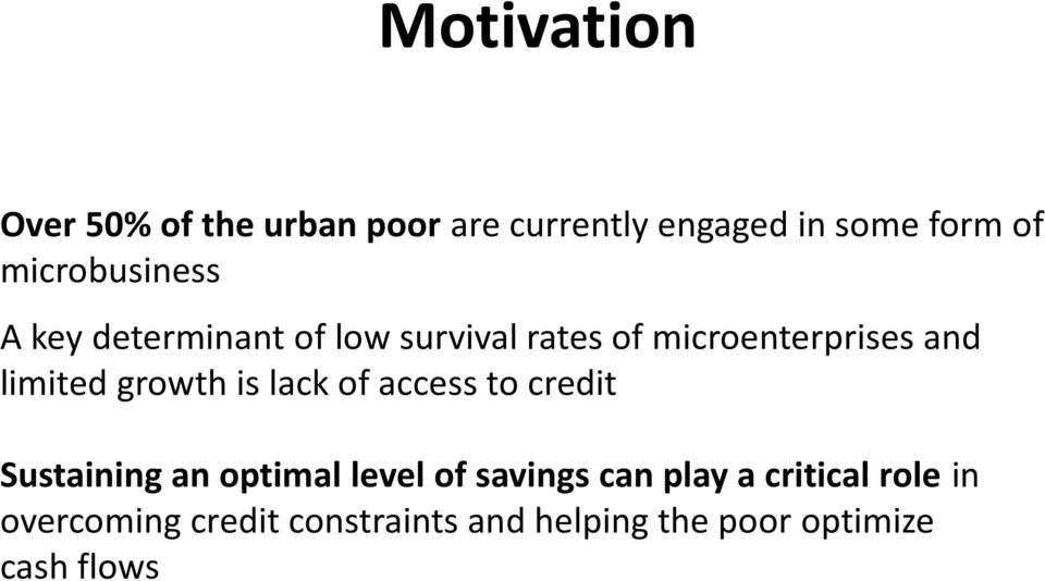 limited growth is lack of access to credit Sustaining an optimal level of savings