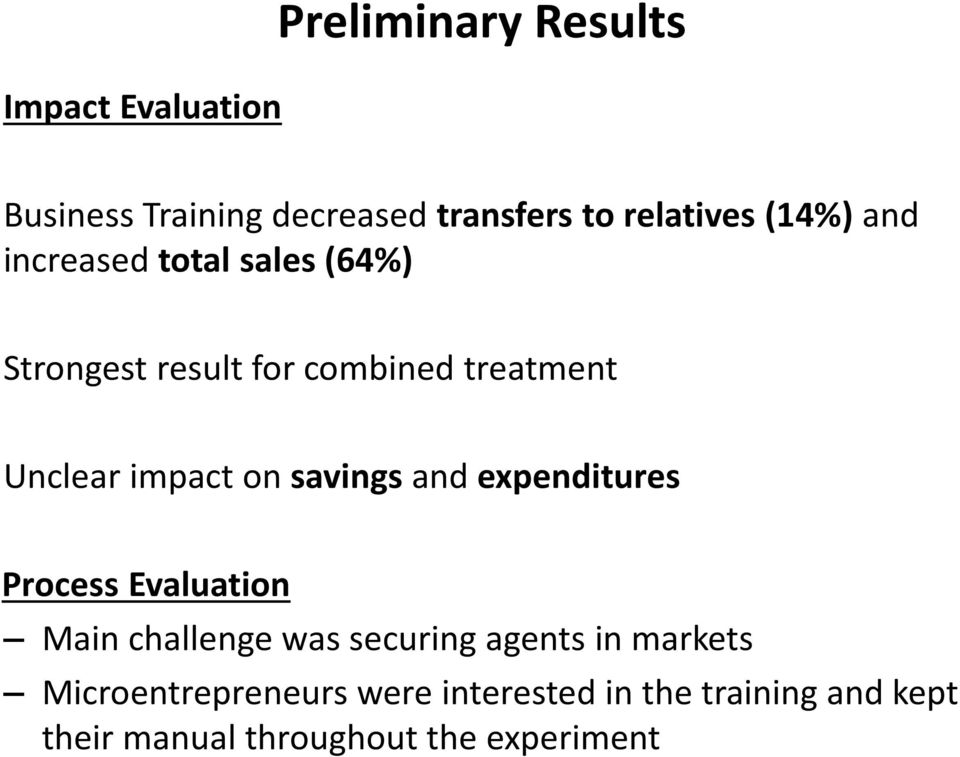 on savings and expenditures Process Evaluation Main challenge was securing agents in markets