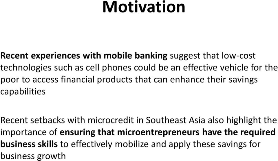 capabilities Recent setbacks with microcredit in Southeast Asia also highlight the importance of ensuring