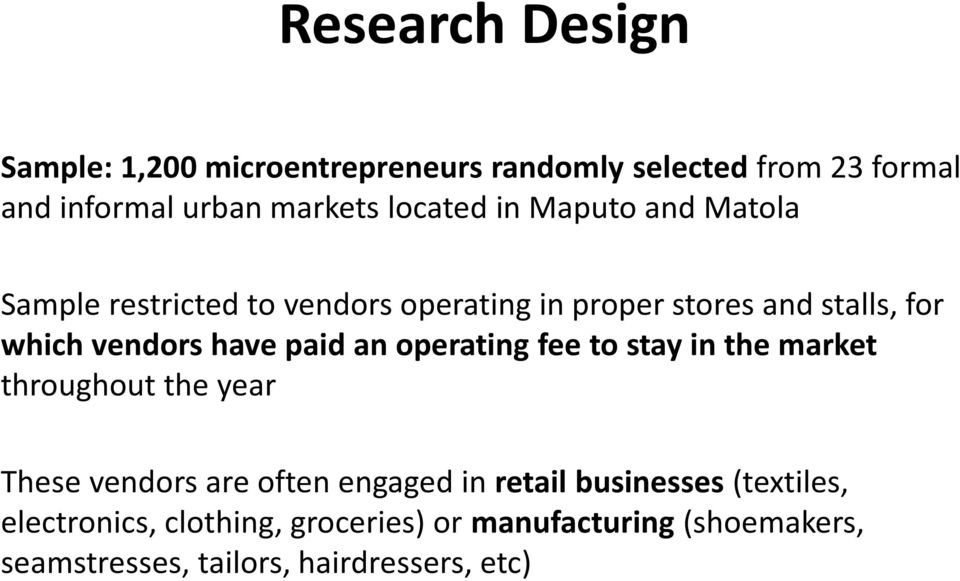 have paid an operating fee to stay in the market throughout the year These vendors are often engaged in retail