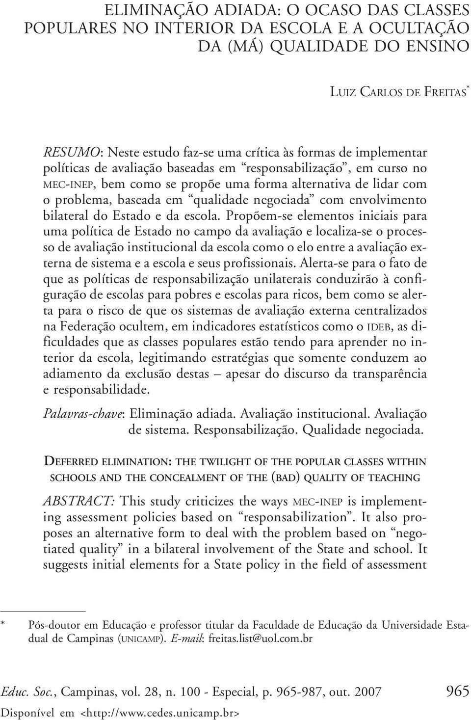 envolvimento bilateral do Estado e da escola.