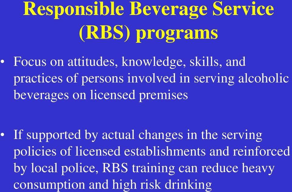 supported by actual changes in the serving policies of licensed establishments and