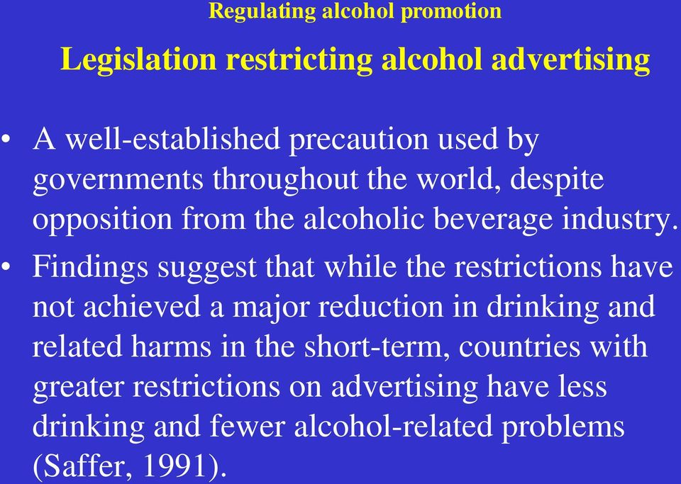 Findings suggest that while the restrictions have not achieved a major reduction in drinking and related harms