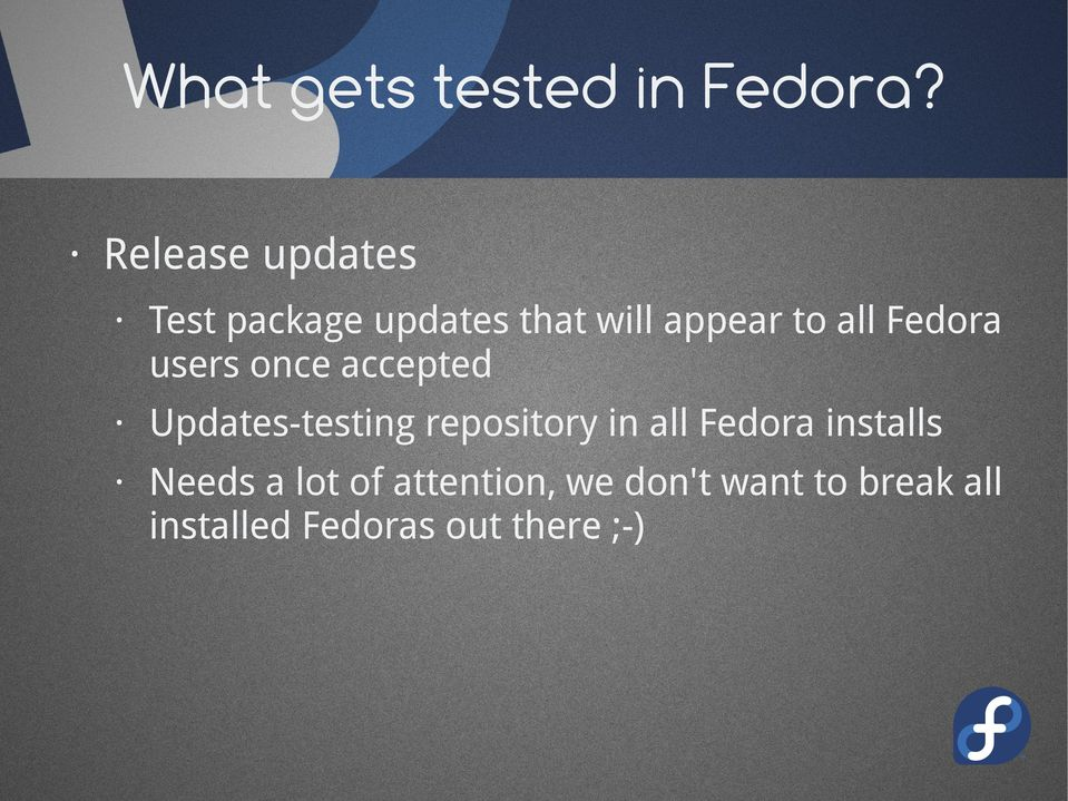 Fedora users once accepted Updates-testing repository in all