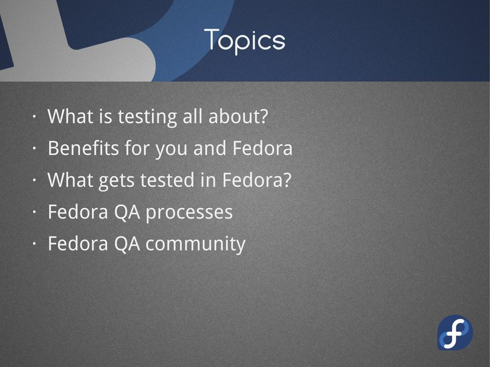 gets tested in Fedora?
