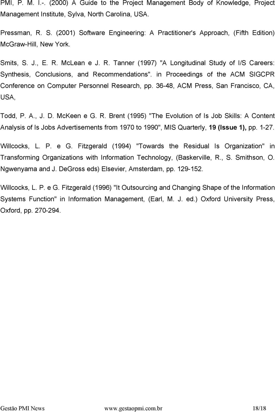 in Proceedings of the ACM SIGCPR Conference on Computer Personnel Re