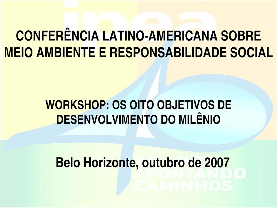 WORKSHOP: OS OITO OBJETIVOS DE