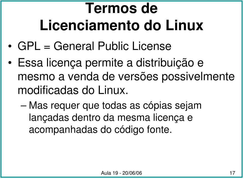 possivelmente modificadas do Linux.