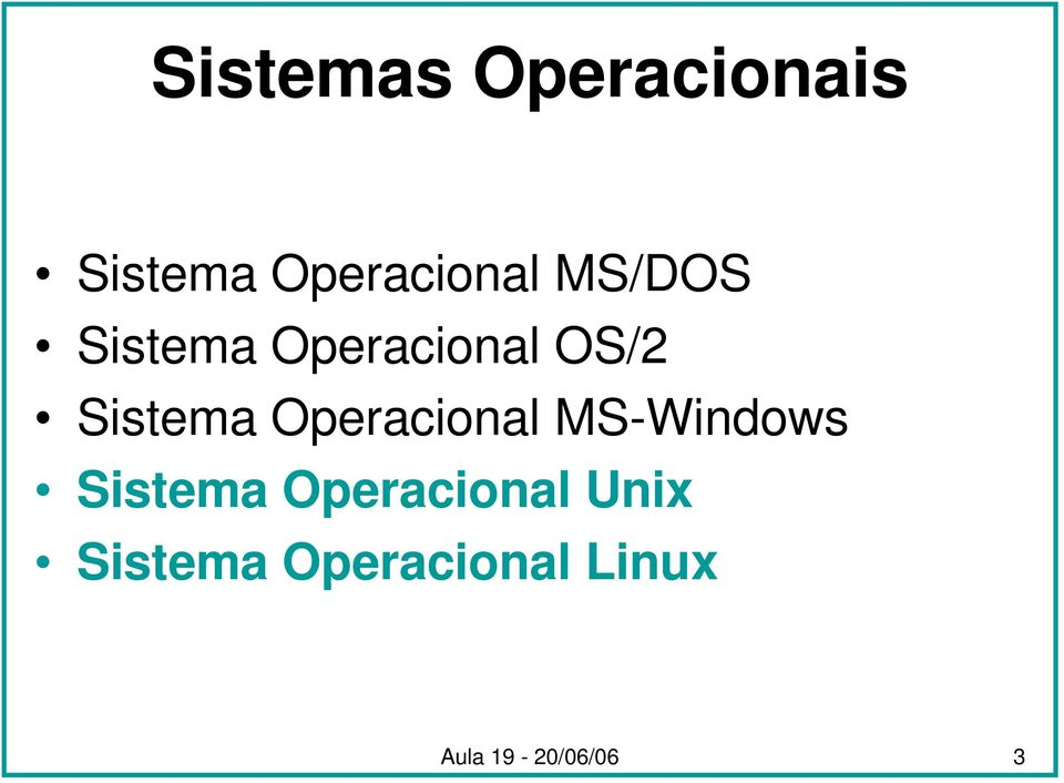 Operacional MS-Windows Sistema Operacional