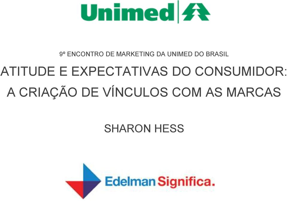EXPECTATIVAS DO CONSUMIDOR: A