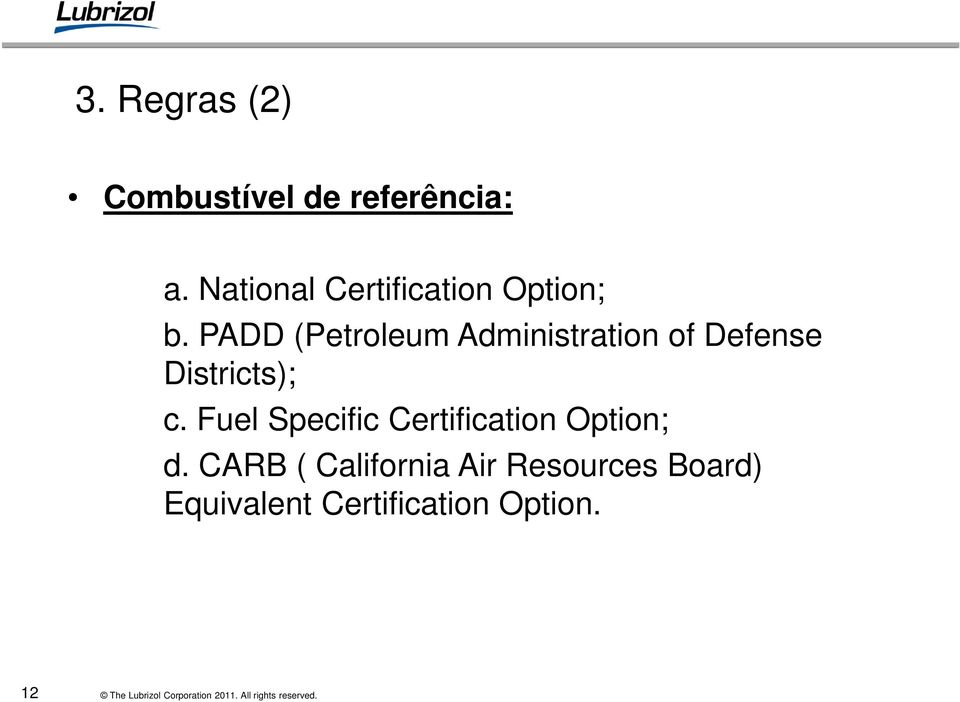 PADD (Petroleum Administration of Defense Districts); c.