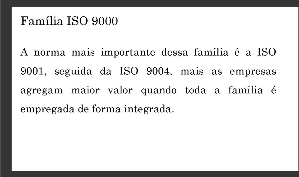 9004, mais as empresas agregam maior valor