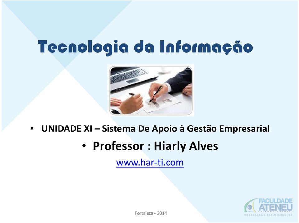 Professor : Hiarly Alves