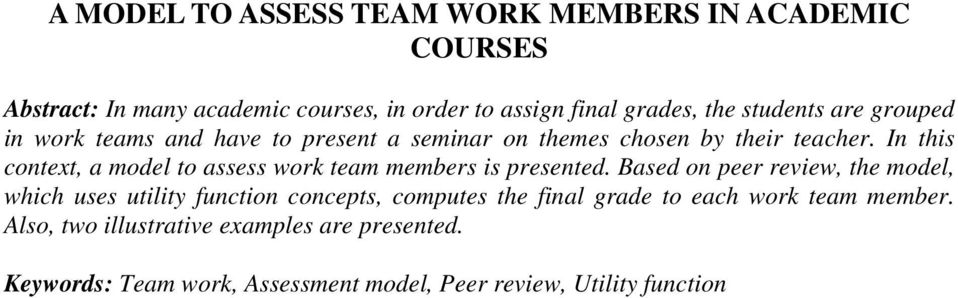 In this context, a model to assess work team members is presented.