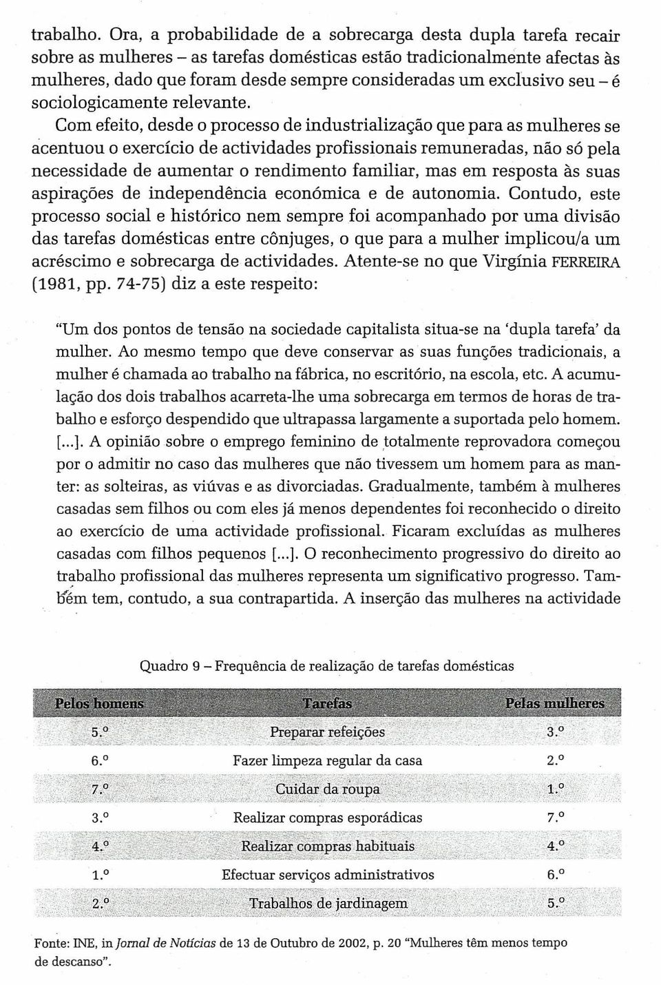 exclusivo seu - é sociologicamente relevante.