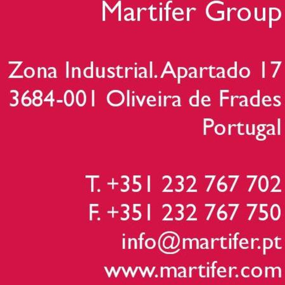 Frades Portugal T. +351 232 767 702 F.