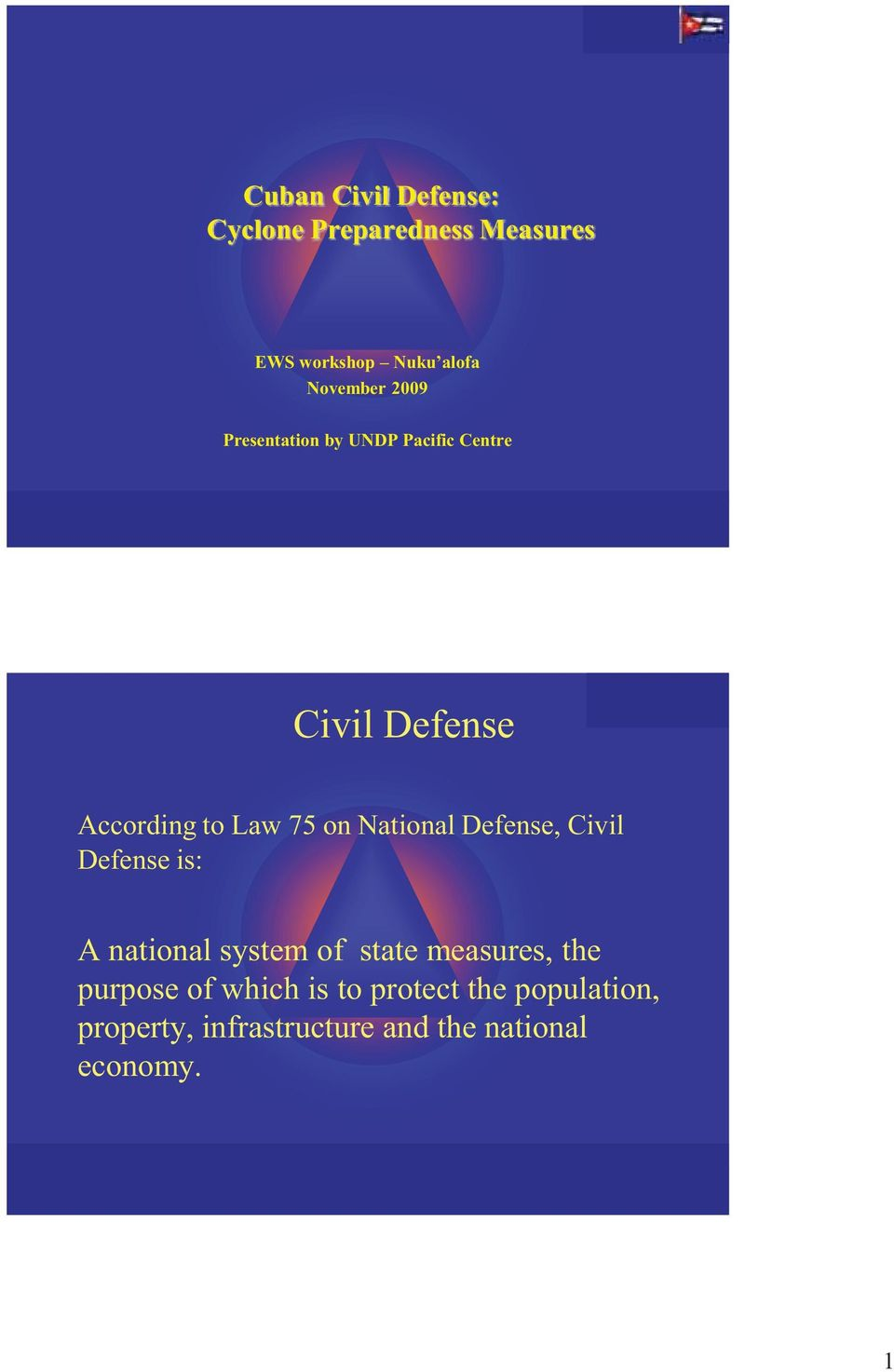 National Defense, Civil Defense is: A national system of state measures, the purpose