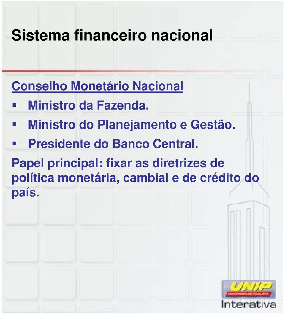 Presidente do Banco Central.
