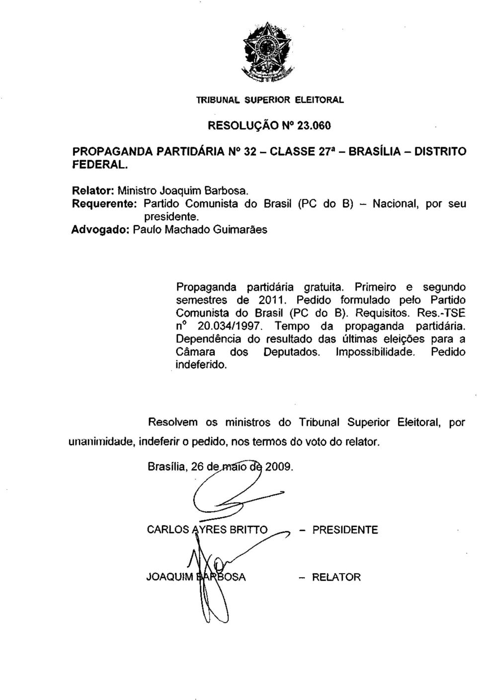 Pedido formulado pelo Partido Comunista do Brasil (PC do B). Requisitos. Res.-TSE n 20.034/1997. Tempo da propaganda partidária.