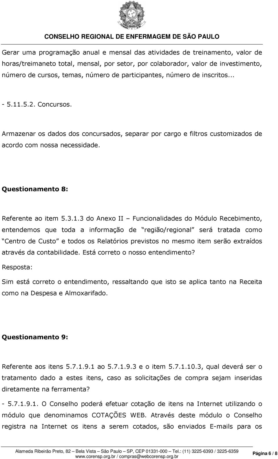 Questionamento 8: Referente ao item 5.3.1.