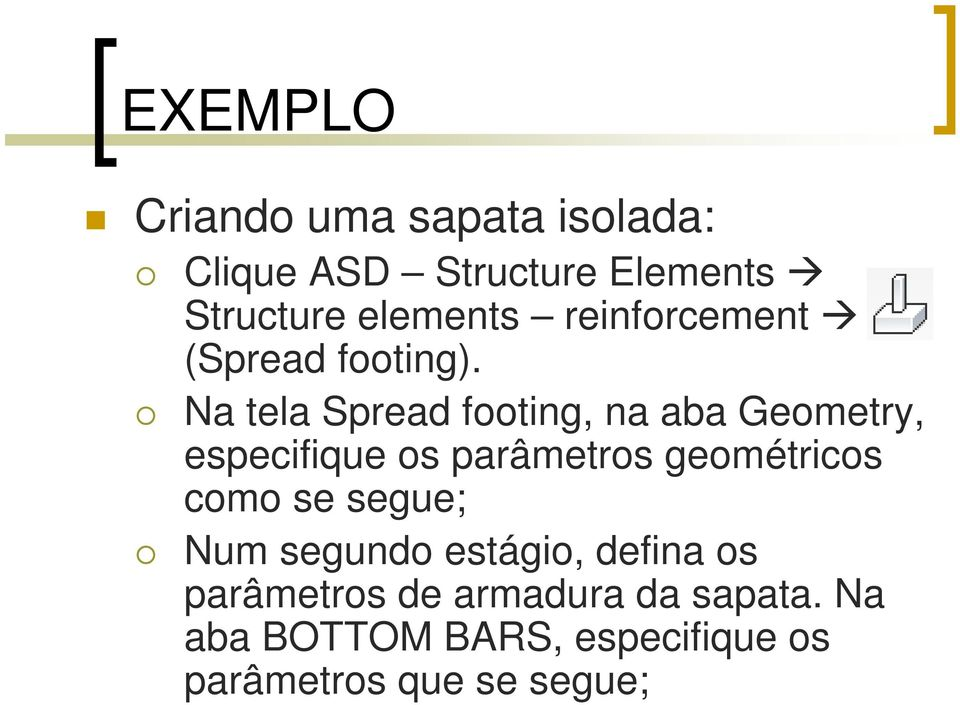 Na tela Spread footing, na aba Geometry, especifique os parâmetros geométricos