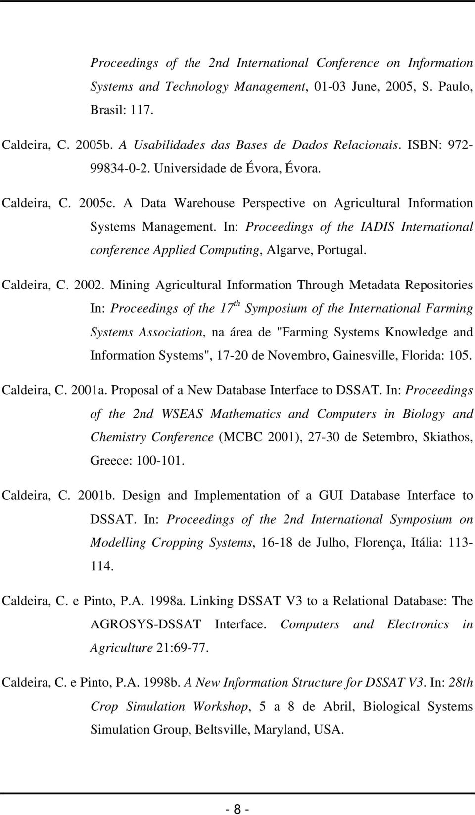 In: Proceedings of the IADIS International conference Applied Computing, Algarve, Portugal. Caldeira, C. 2002.