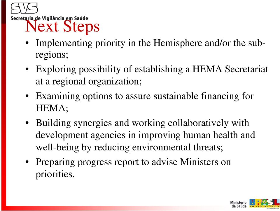 financing for HEMA; Building synergies and working collaboratively with development agencies in improving