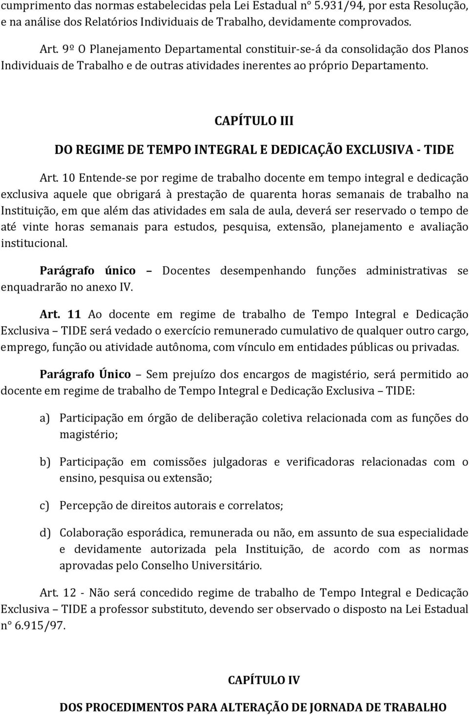 CAPÍTULO III DO REGIME DE TEMPO INTEGRAL E DEDICAÇÃO EXCLUSIVA - TIDE Art.