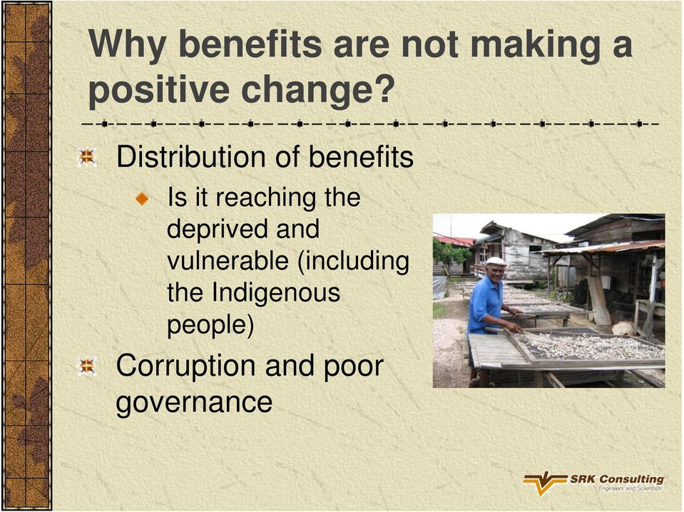Distribution of benefits Is it reaching the