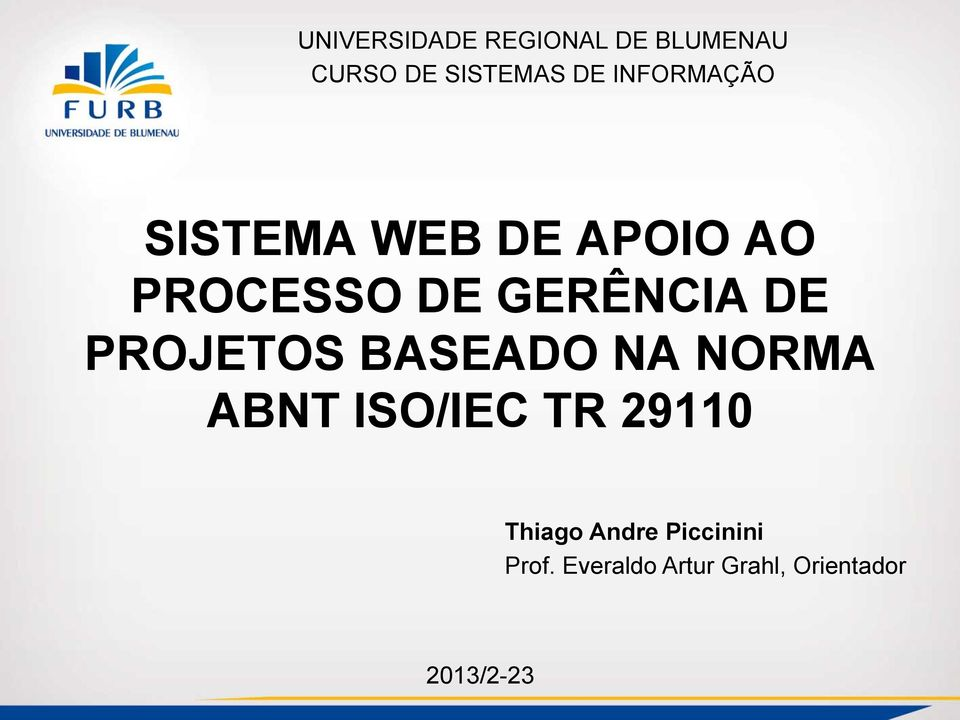 PROJETOS BSEDO N NORM BNT ISO/IEC TR 29110 Thiago ndre