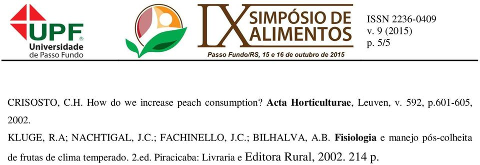 A; NACHTIGAL, J.C.; FACHINELLO, J.C.; BI