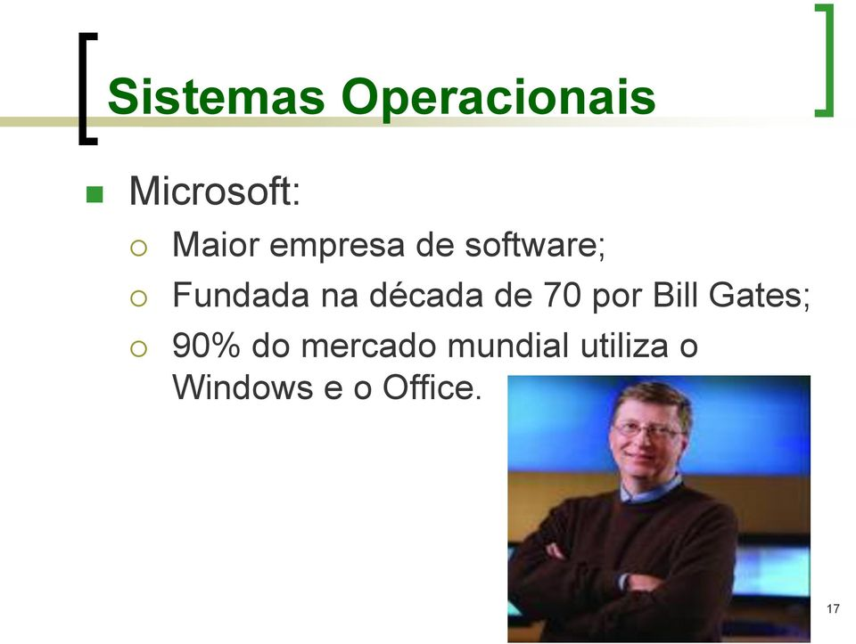 de 70 por Bill Gates; 90% do mercado
