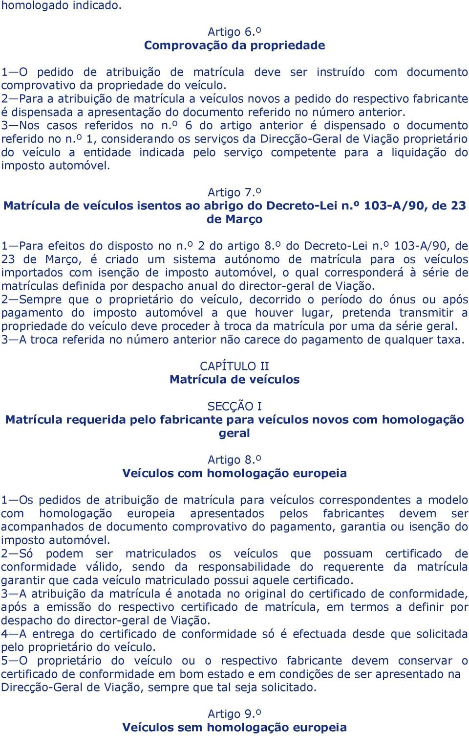 º 6 do artigo anterior é dispensado o documento referido no n.