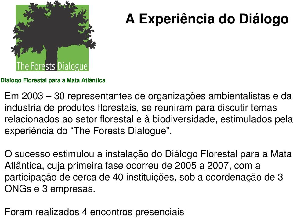 do The Forests Dialogue.