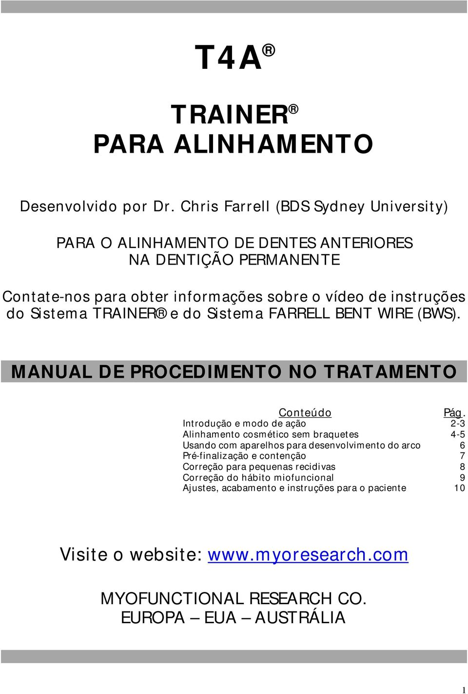 Sistema TRAINER e do Sistema FARRELL BENT WIRE (BWS).