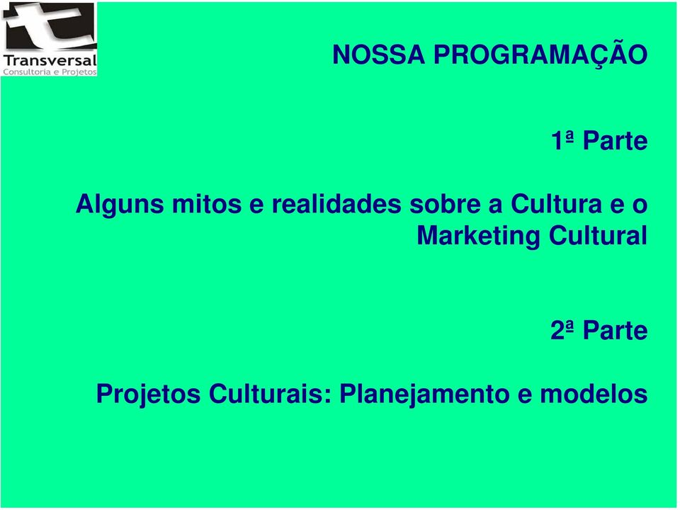 e o Marketing Cultural 2ª Parte