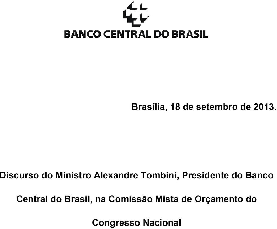 Presidente do Banco Central do Brasil, na