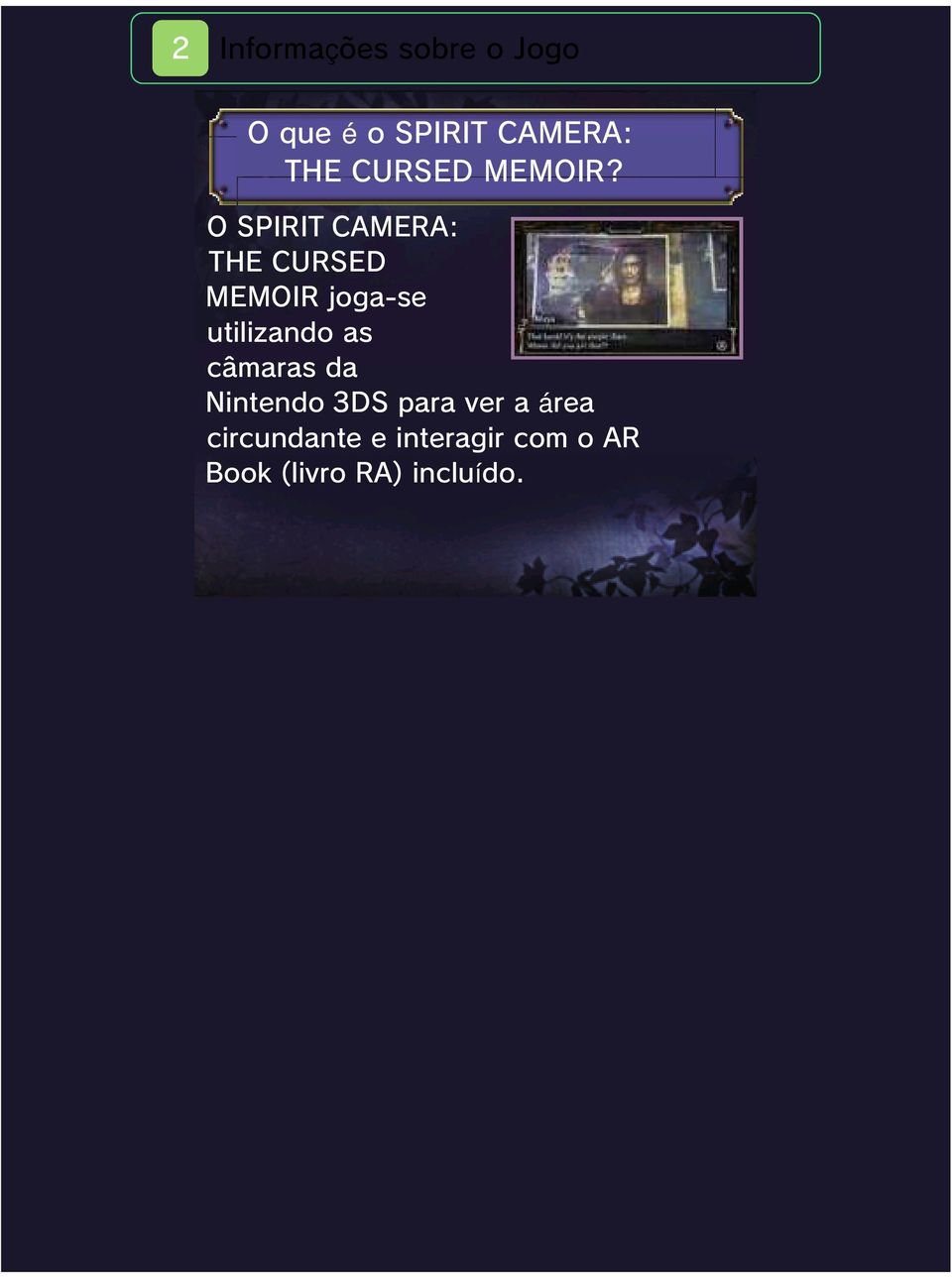 O SPIRIT CAMERA: THE CURSED MEMOIR joga-se utilizando as