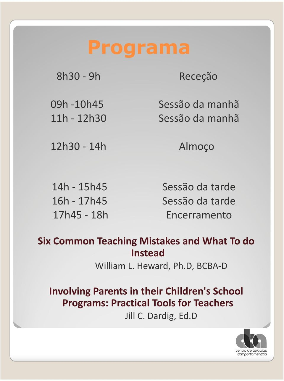 Common Teaching Mistakes and What To do Instead William L. Heward, Ph.
