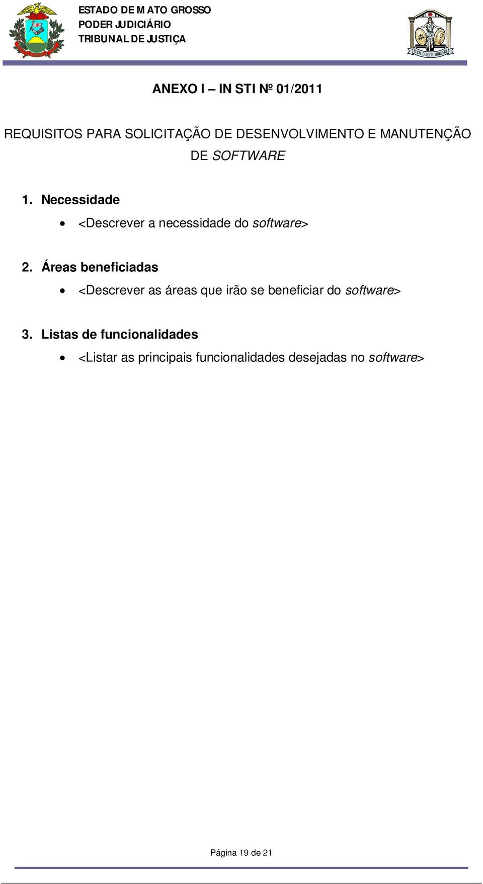 Áreas beneficiadas <Descrever as áreas que irão se beneficiar do software> 3.
