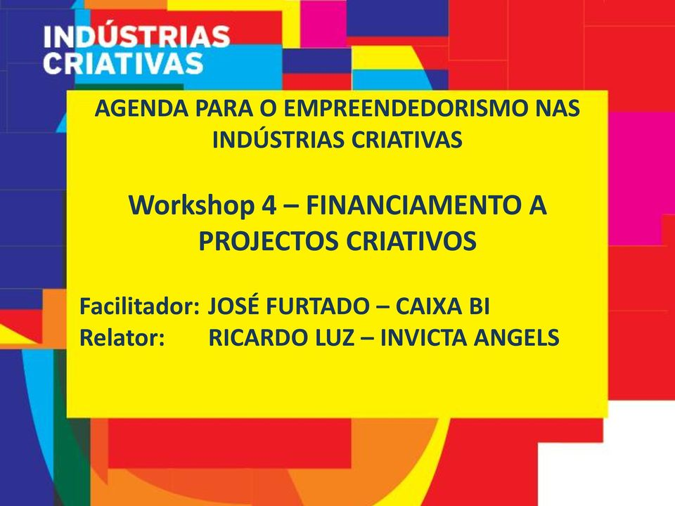 FINANCIAMENTO A PROJECTOS CRIATIVOS