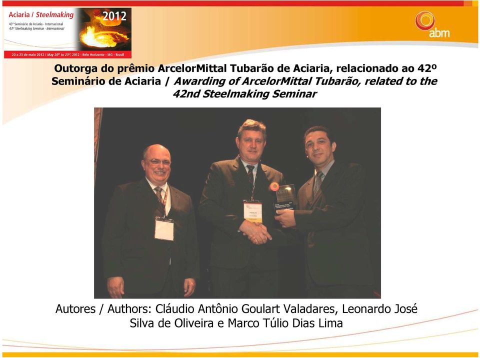 to the 42nd Steelmaking Seminar Autores / Authors: Cláudio Antônio