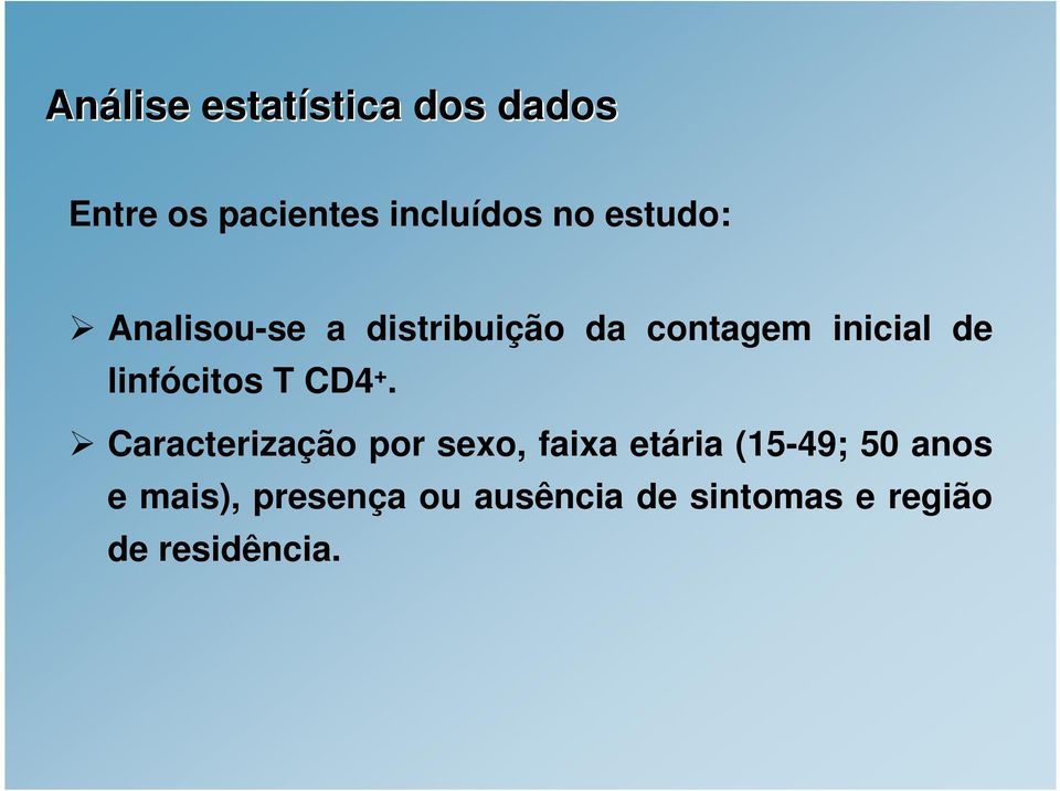 linfócitos T CD4 +.